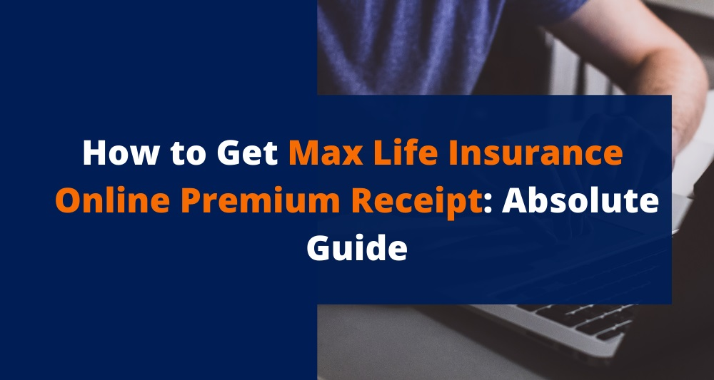 How to Get Max Life Insurance Online Premium Receipt ...